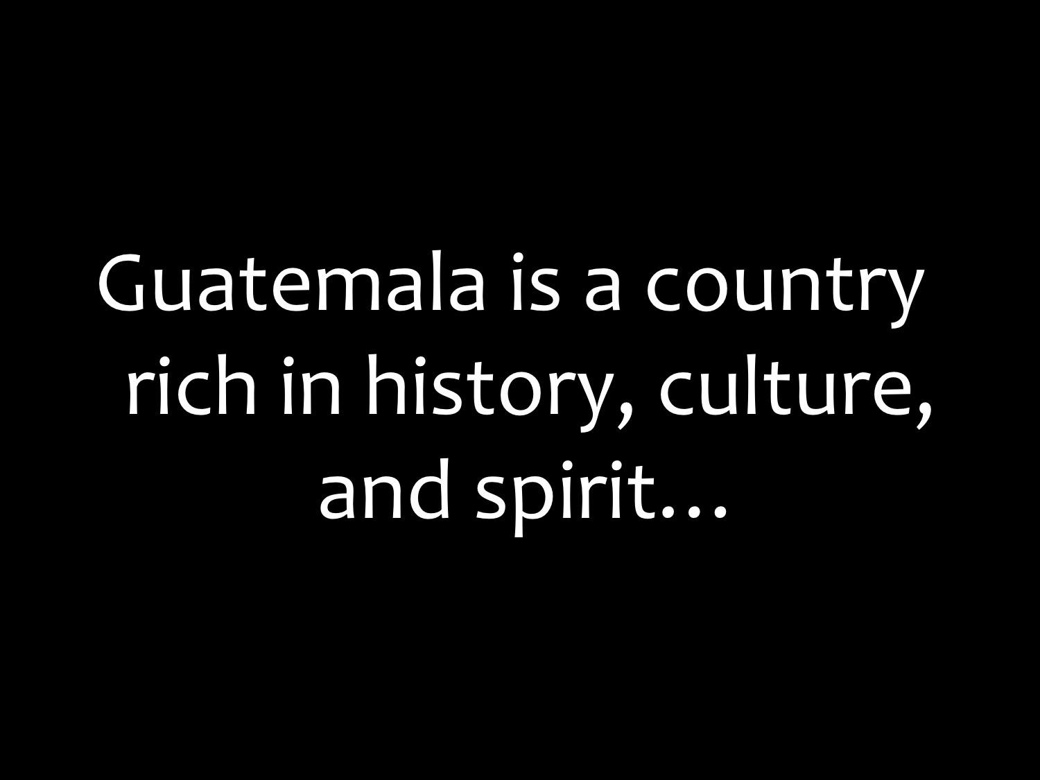 Media - About Guatemala